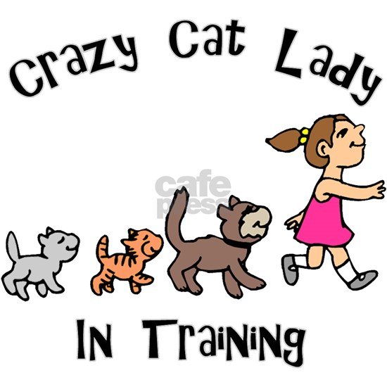 Crazy Cat Lady Trainee