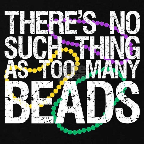 There's no such thing as too many Beads