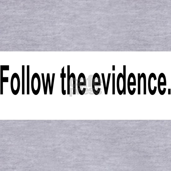 Follow the evidence front