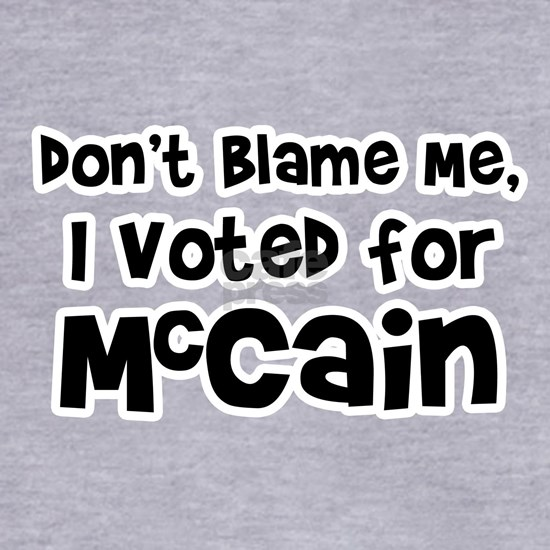 dont blame- voted mccain