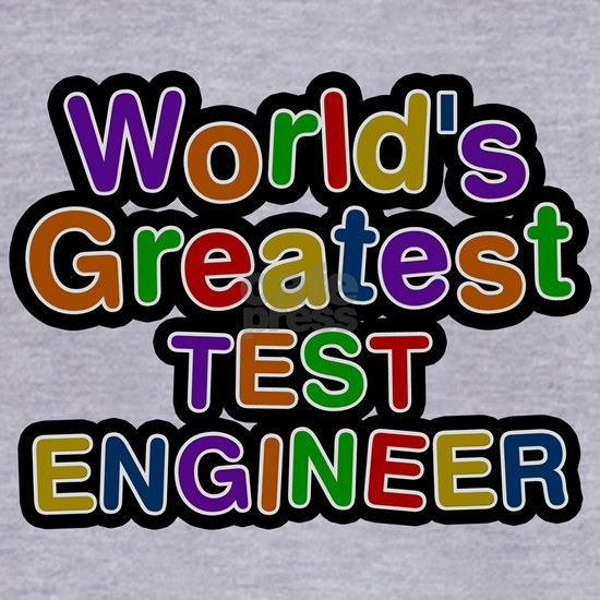 Worlds Greatest TEST ENGINEER