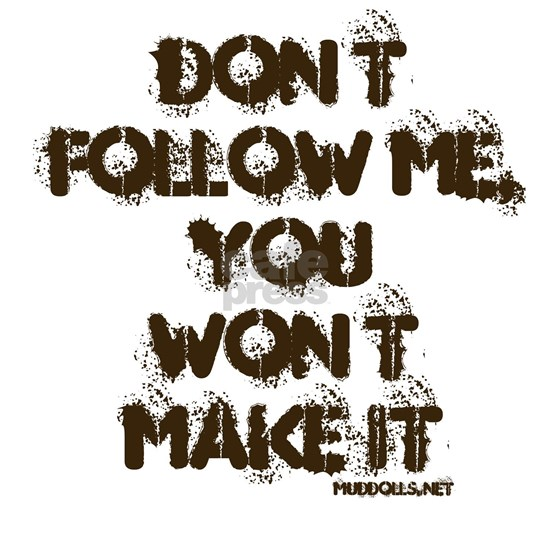 Dont Follow Me (white)