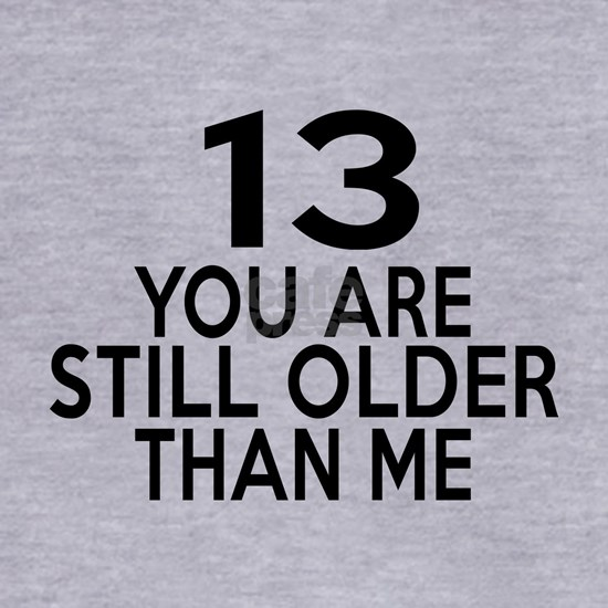 13 You Are Still Older Than Me