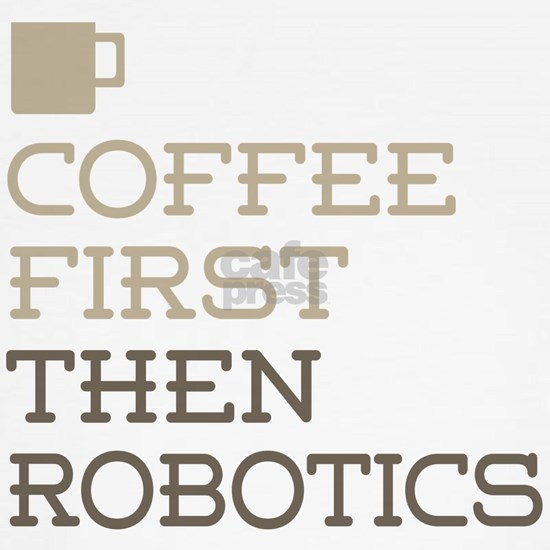 Coffee Then Robotics