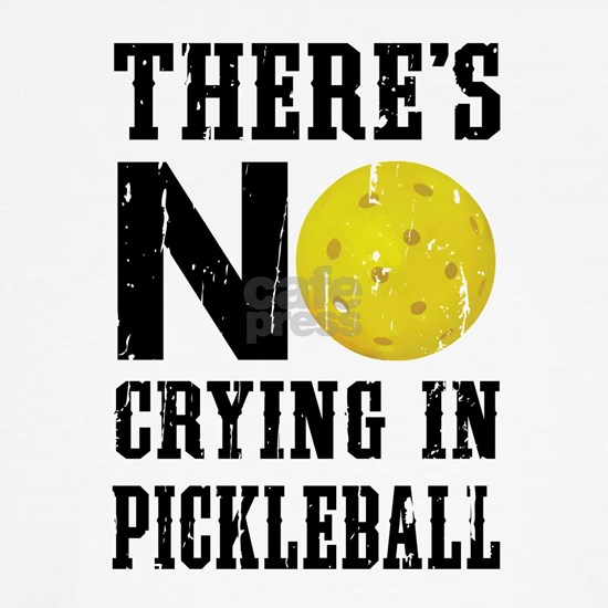No Crying in Pickleball