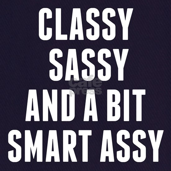 Classy Sassy And A Bit Smart Assy