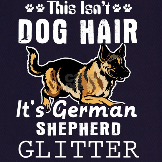 This isn't dog hair it's German Shepherd glitter T
