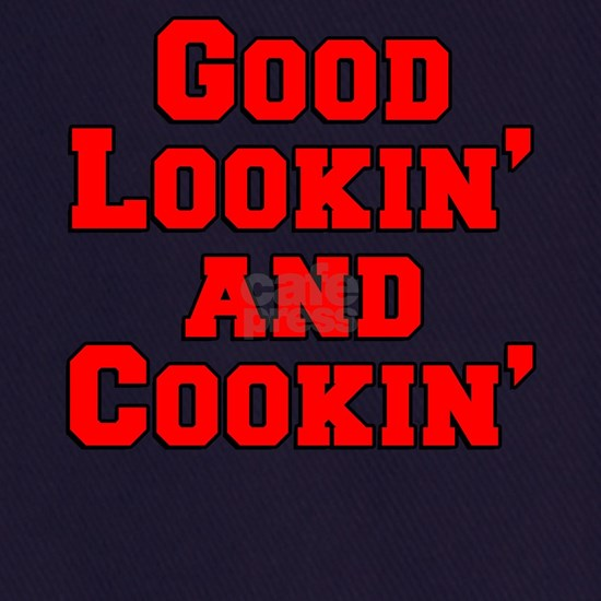 Good Lookin And Cookin funny apron