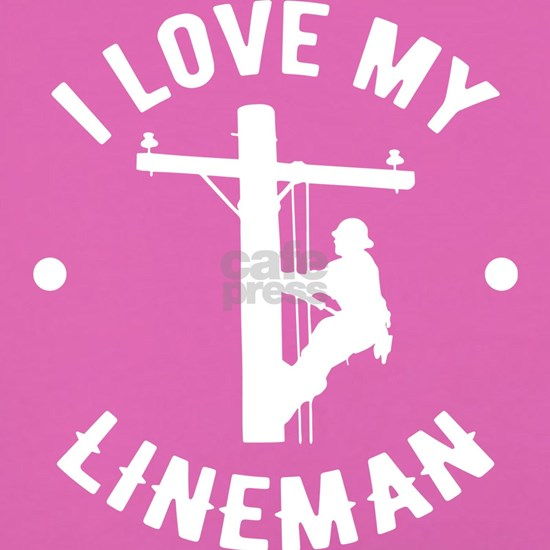 I Love My Line Man Line Worker Gift Idea