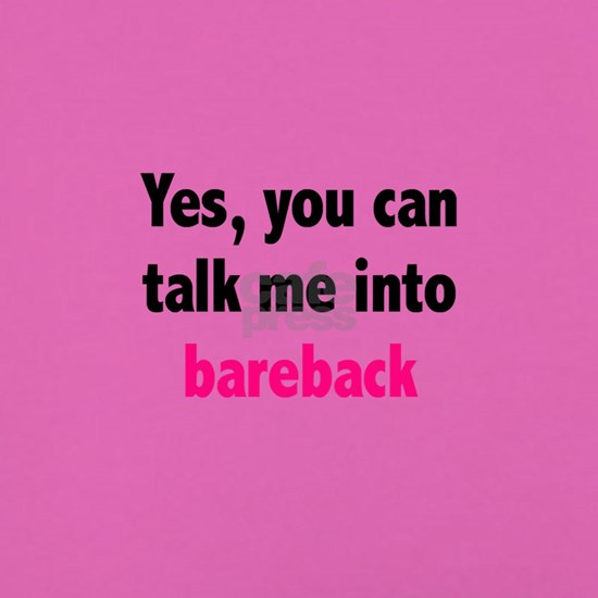 Talk me into bareback