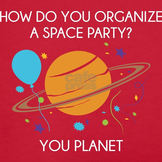 How Do You Organize A Space Party Women S Boy Bri By