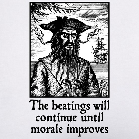 The beatings will continue until morale improves
