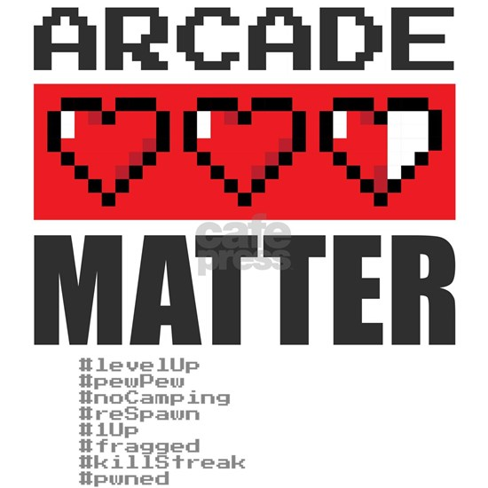 Arcade Lives Matter Funny Graphic