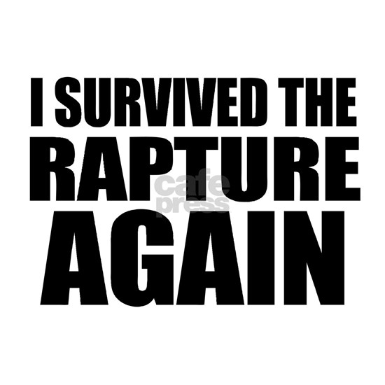 I Survived The Rapture Again