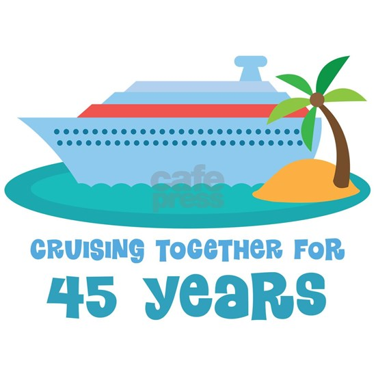 45th Annivesrary Cruise Ship