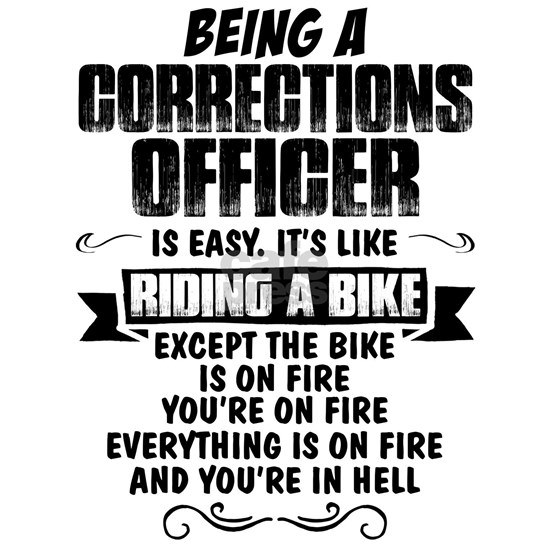 Being A Corrections Officer...