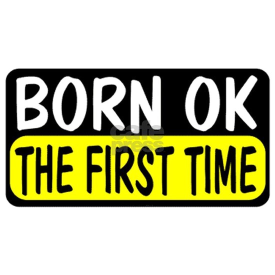 Born-OK-the-First-Time