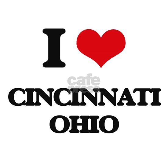 I love Cincinnati Ohio