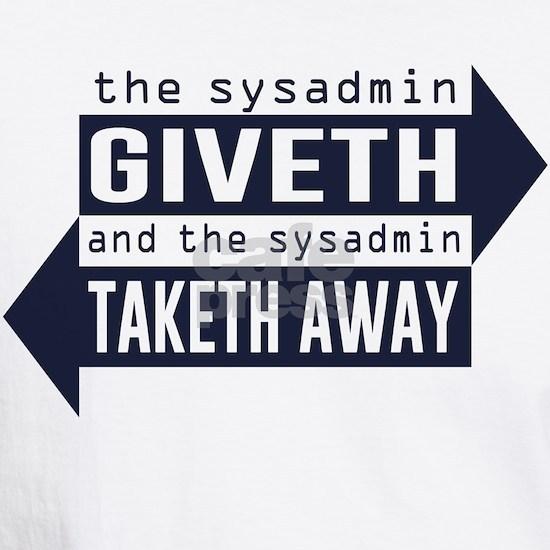 Sysadmin Giveth and Taketh Away