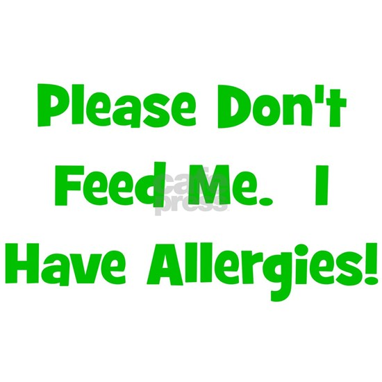 Please Don't Feed Me, I Have Allergies