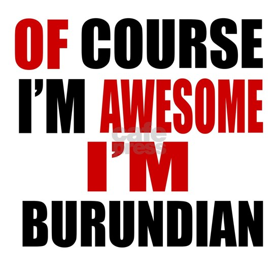 Of Course I Am Burundian