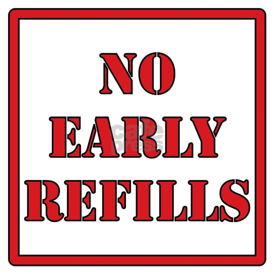 No-Early-Refills