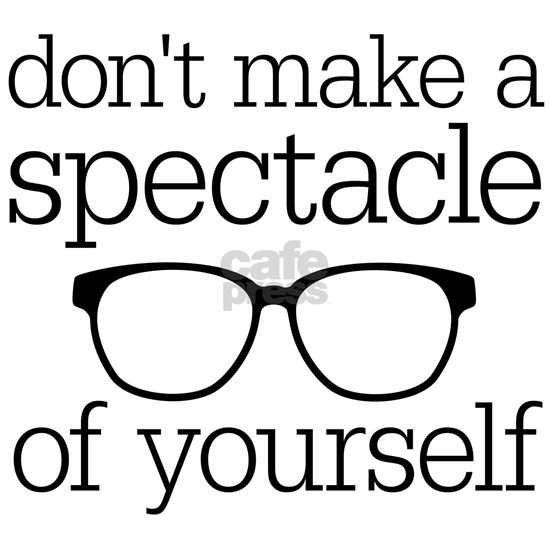 Spectacle of Yourself