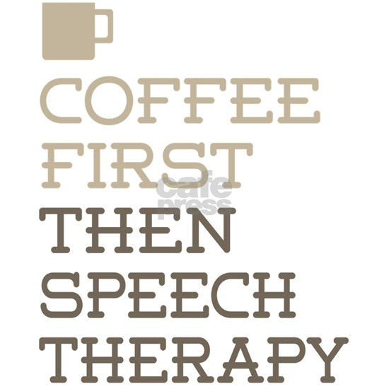 Coffee Then Speech Therapy