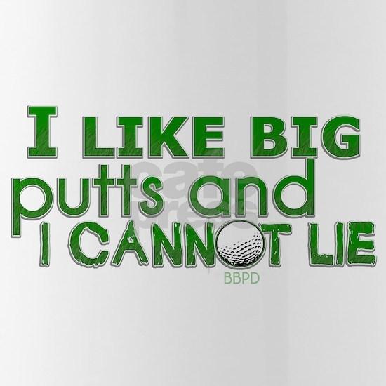 I Like Big Putts