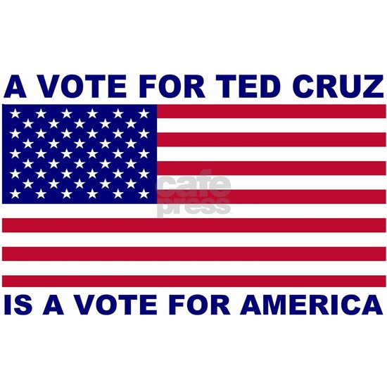 A Vote For Ted Cruz Is A Vote For America