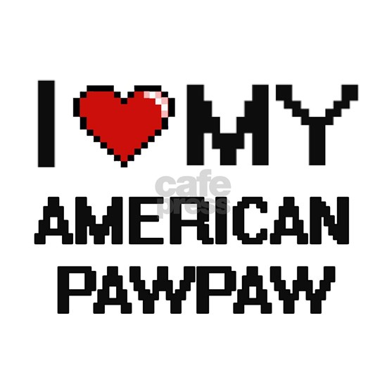 I Love My American Pawpaw Digital design