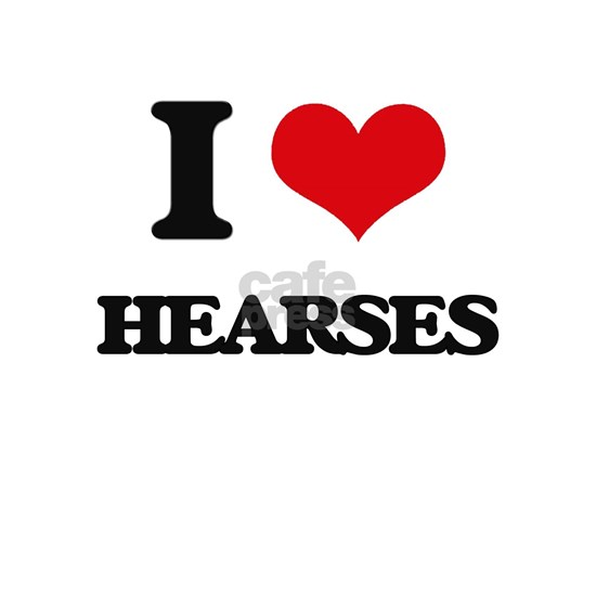 I Love Hearses