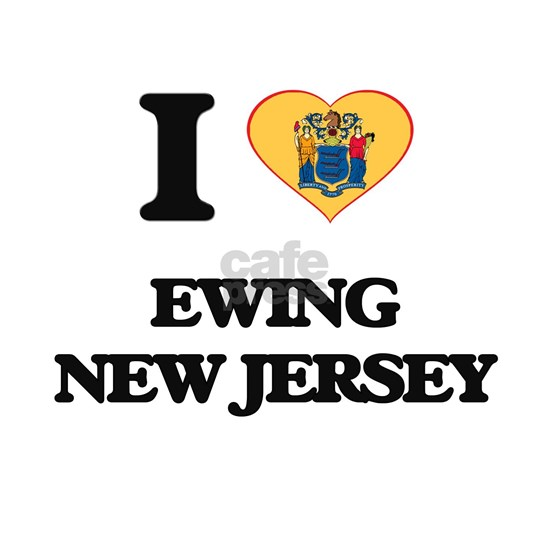 I love Ewing New Jersey