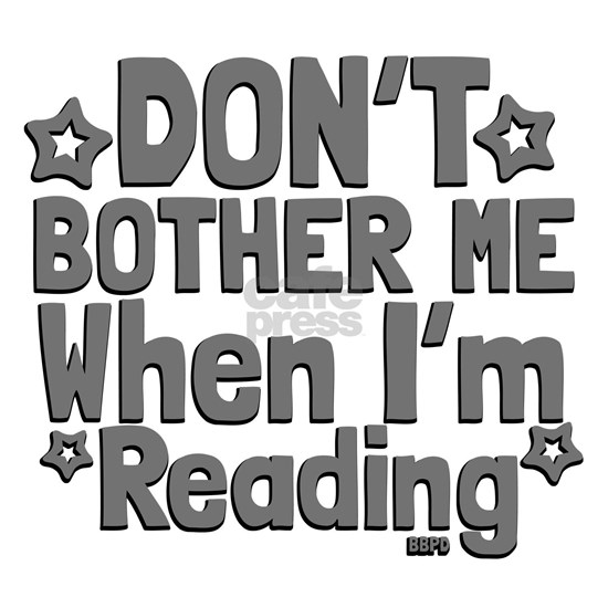 Reading Don't Bother Me