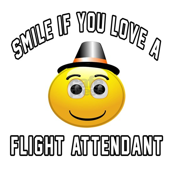 Smile If You Love Flight Attendant