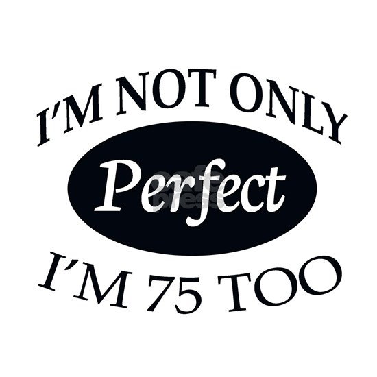 Perfect 75 black and white