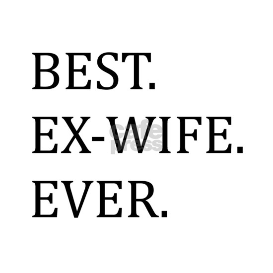 Best Ex-wife Ever