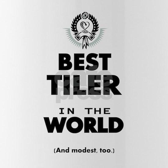 The Best in the World Tiler