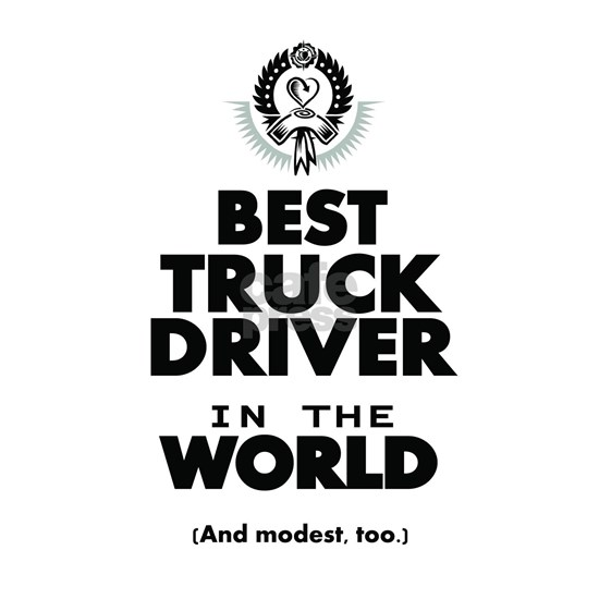 The Best in the World Truck Driver