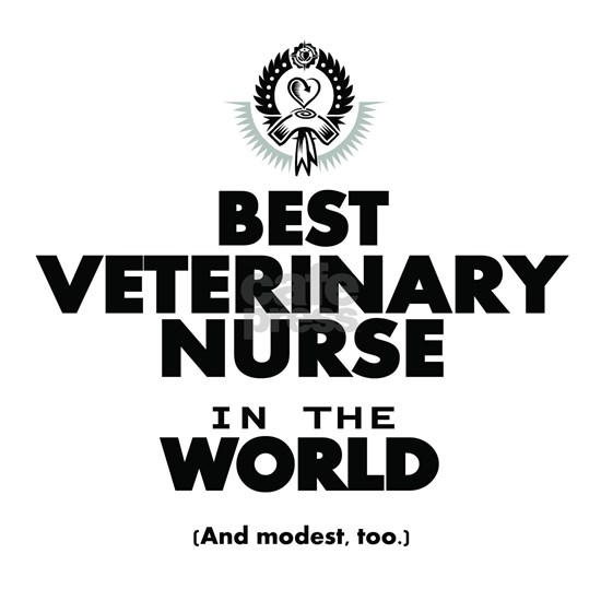 The Best in the World Veterinary Nurse
