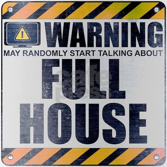 Warning: Full House