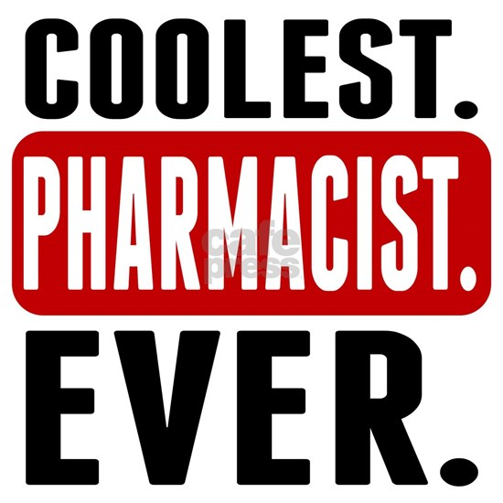 Coolest. Pharmacist. Ever.