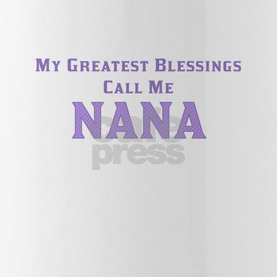 My Greatest Blessings Call Me Nana