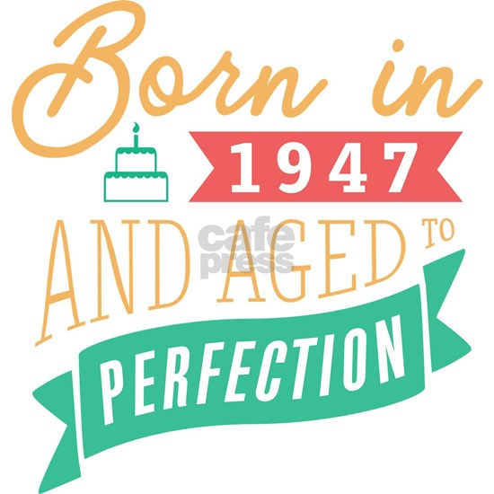1947 Aged to Perfection