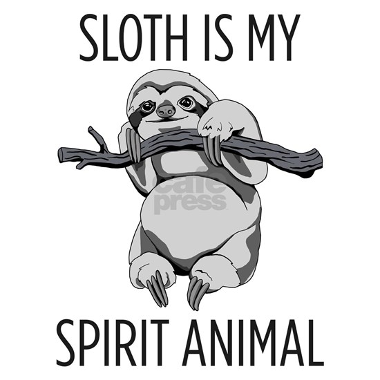 Sloth is my spirit animal.