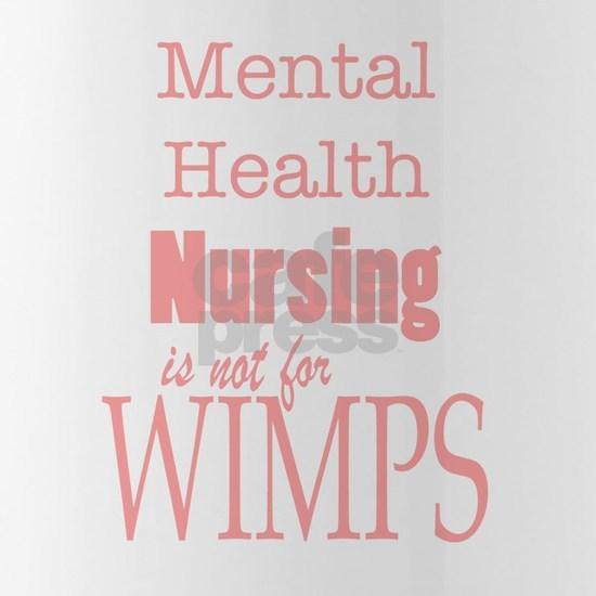 Mental Health Nursing is not for wimps