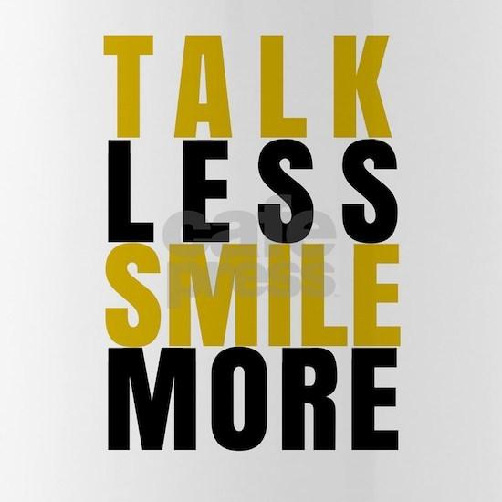 Talk Less Smile More