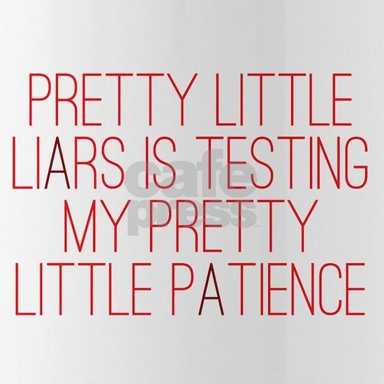 Pretty Little Liars: Testing My Patience
