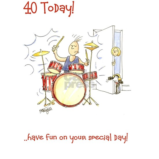 40 today - the drummer