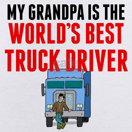 My Grandpa Is The Worlds Best Truck Driver